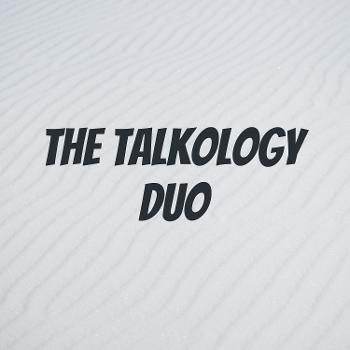 The Talkology Duo