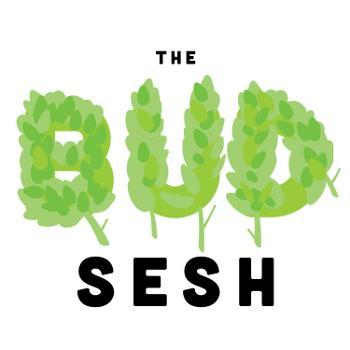 The Bud Sesh
