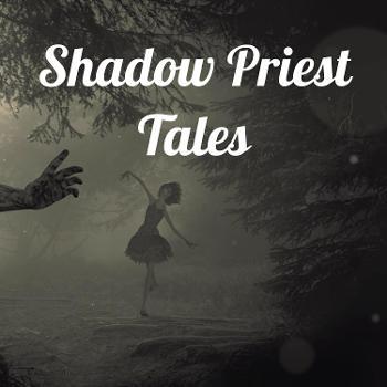 Shadow Priest Tales