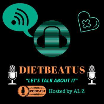 """DietBeatUs- """"Let's Talk About It"""""""