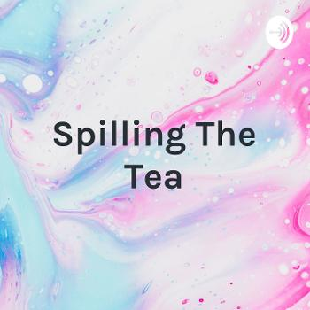 Spilling The Tea: A podcast for teens by a teen