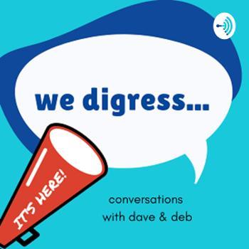 We Digress