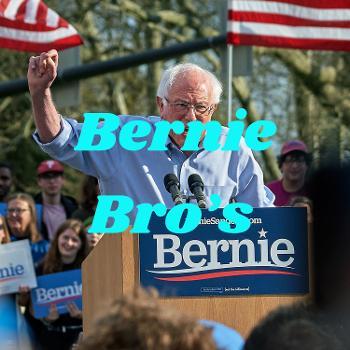 The Bernie Bro Podcast