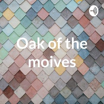 Oak of the moives