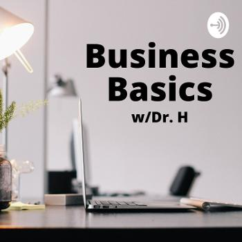 Business Basics w/Dr. H, The Global Mentor Coach