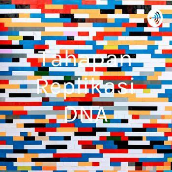 Tahapan Replikasi DNA