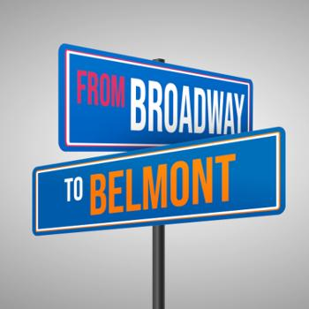 From Broadway to Belmont