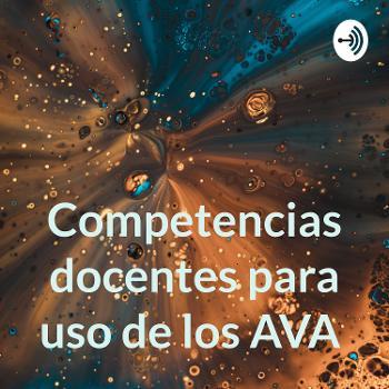 Competencias docentes para uso de los AVA