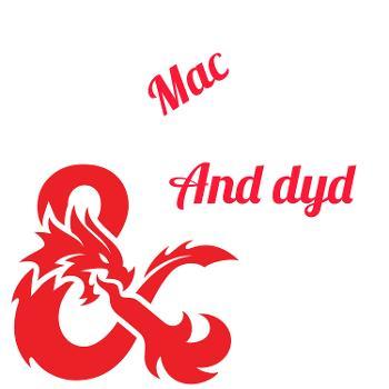 Mac And Dyd