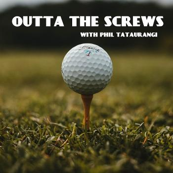 Outta The Screws Golf Podcast