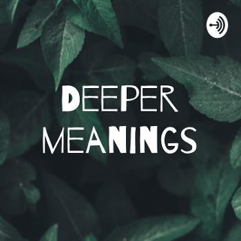 Deeper meanings