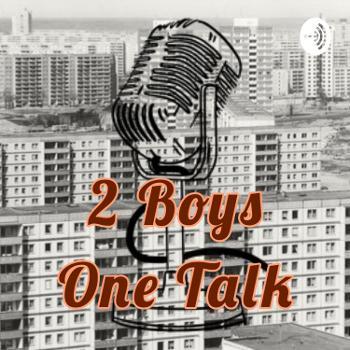 2 Boys One Talk