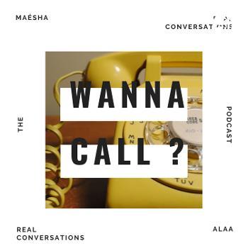 Wanna Call ?