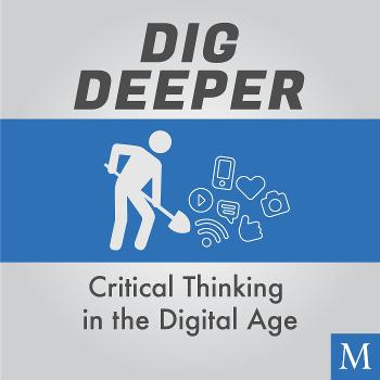 Dig Deeper: Critical Thinking in the Digital Age