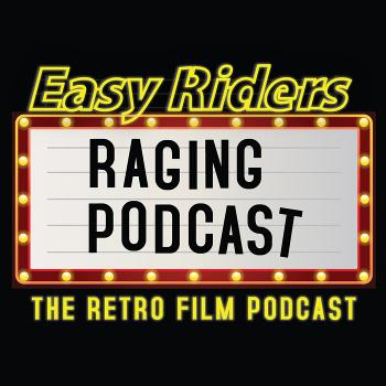 Easy Riders Raging Podcast