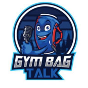 Gym Bag Talk: