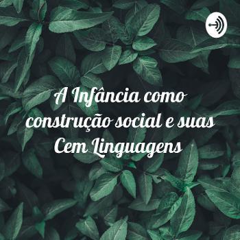 A Infância como construção social e suas Cem Linguagens