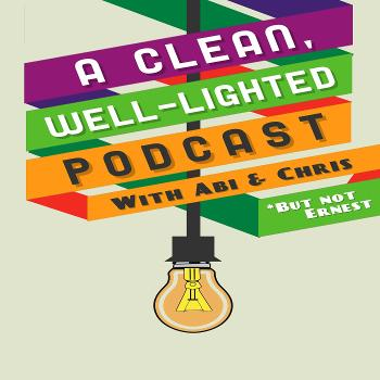 A Clean, Well-Lighted Podcast
