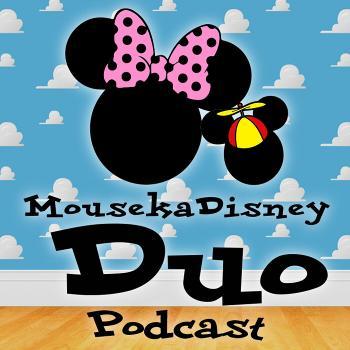 MousekaDisney Duo Podcast