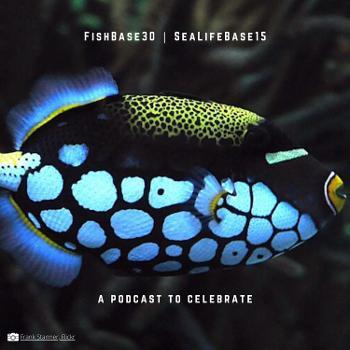 FishBase and SeaLifeBase Anniversary Podcast