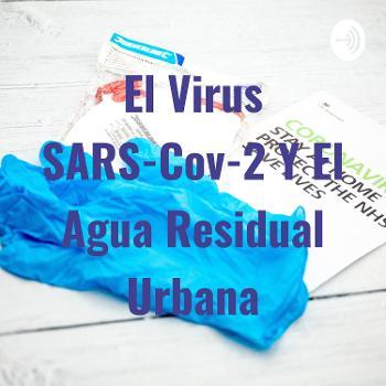 El Virus SARS-Cov-2 Y El Agua Residual Urbana