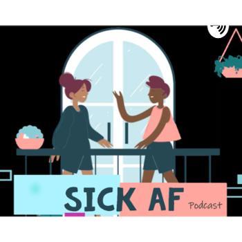 Sick AF with CJ & Jas