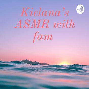 Kielana's ASMR with fam