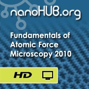 [Audio] ME 597/PHYS 570: Fundamentals of Atomic Force Microscopy (Fall 2010)