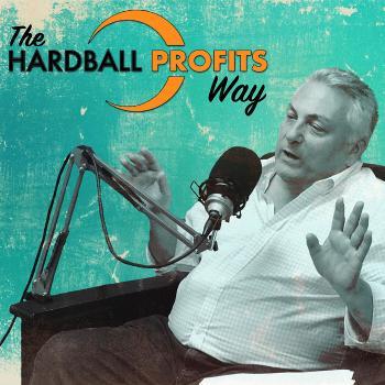 The Hardball Profits Way