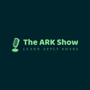 The ARK Show