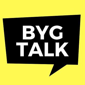 BYG TALK