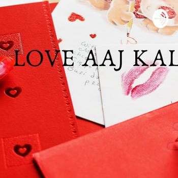 Love Aaj Kal ?