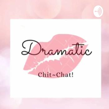 Dramatic Chit Chat - Kdrama Cdrama and More