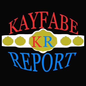 The Kayfabe Report
