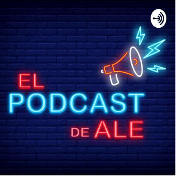 El Podcast de Ale