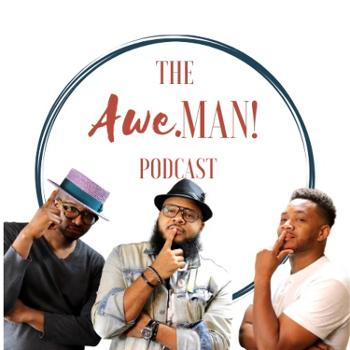 The Awe Man Podcast