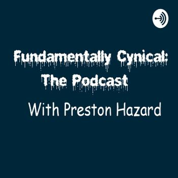Fundamentally Cynical: The Podcast