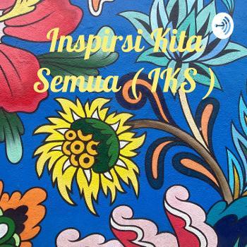 Inspirsi Kita Semua ( IKS )