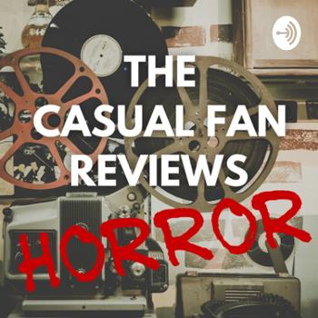 The Casual Fan Reviews Horror with Yan Lazaro