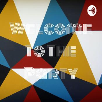 Welcome To The Party