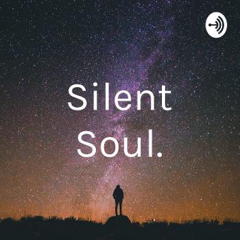 Silent Soul.