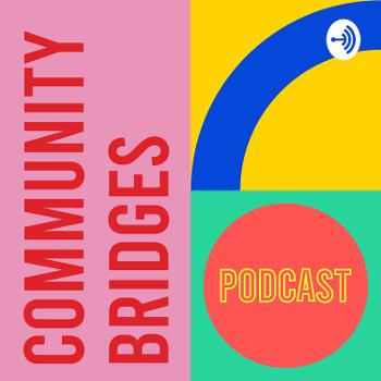 Community Bridges Podcast