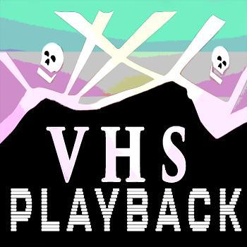 VHS Playback