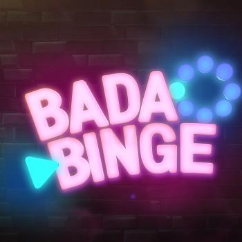 Bada Binge