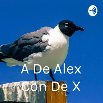 A De Alex Con De X