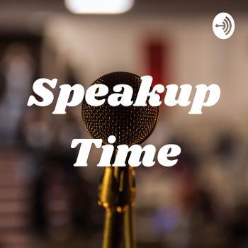 Speakup Time