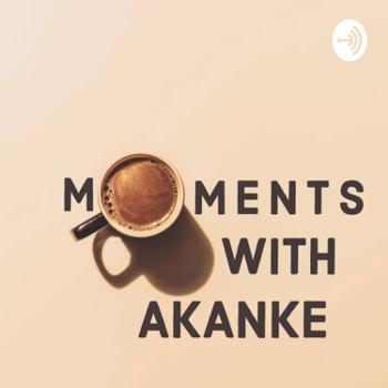 Moments with AKANKE?