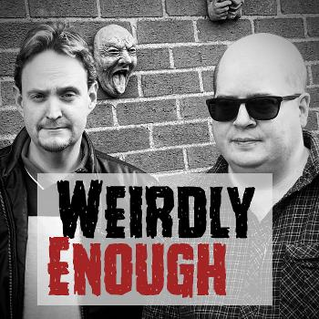 Weirdly Enough