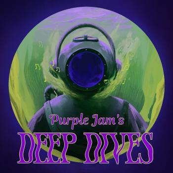 Purple Jam's Deep Dives