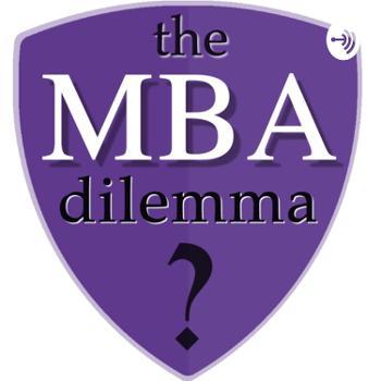 The MBA Dilemma